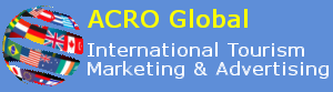 ACRO Global Tourism Marketer - International Tourism Marketing and Advertising News and Resources